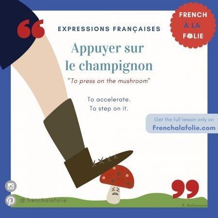 Visual Lesson of French Expression Appuyer sur le champignon