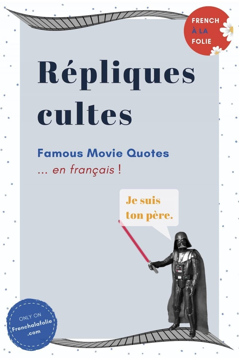 25 Famous Movie Quotes in French | French à la folie