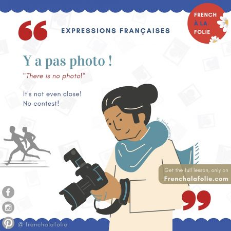 Visual Lesson of French Expression Y a pas photo